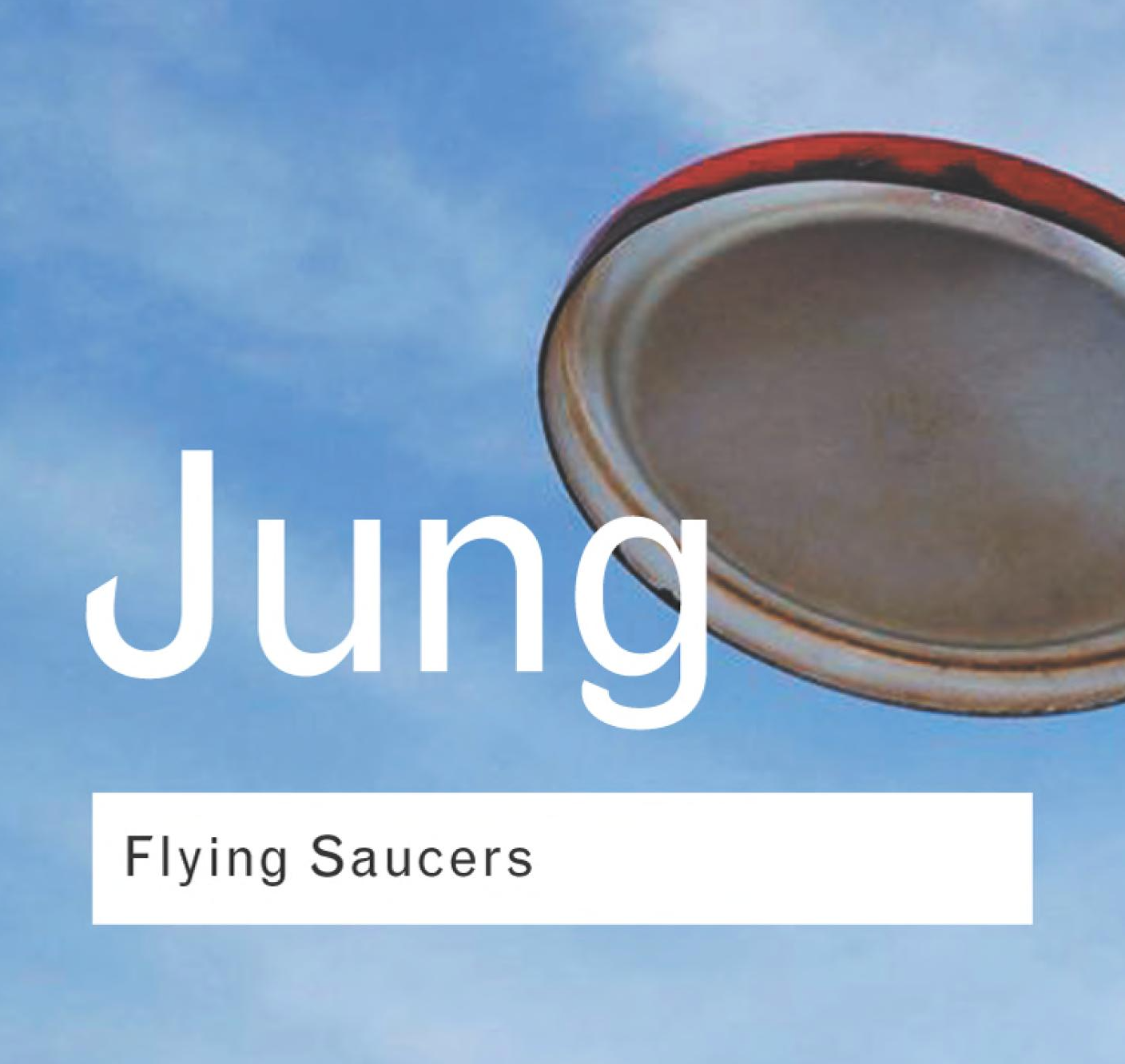 Flying Saucers: A Modern Myth of Things Seen in the Sky